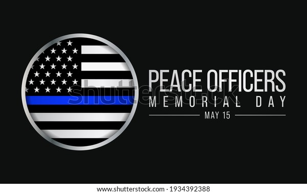 Peace Officers Memorial Day is celebrated on May 15 of each year in United states that pays tribute to the local, state, and federal officers who have died or disabled, in the line of duty. vector art