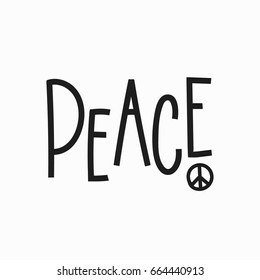 Peace quote lettering. Calligraphy inspiration graphic design typography element. Hand written postcard. Cute simple vector sign.