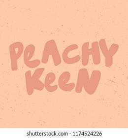 14e1d6653e Peachy keen. Sticker for social media content. Vector hand drawn  illustration design. Bubble