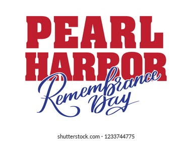 Pearl Harbor Remembrance day - hand-written text, words, typography, calligraphy, lettering. Vector red and blue writing isolated on white for title, headline, logo, banner, flyer, poster,