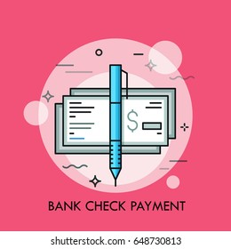 pen and cashier's check with dollar sign  traditional payment method, bank  guarantee, money