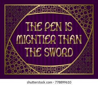 The pen is mightier than the sword. English saying. Golden phrase letters in ornate frame.