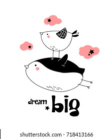 "Penguin flies in the sky with the help of a small bird, stars and pink clouds around, childish simple hand drawn isolated vector for t-shirts, mugs, wall art, baby shower, cards etc. text ""dream big"""