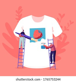 People Create Handmade Apparel Design. Tshirt Print, Diy Hobby Workshop Concept. Tiny Male and Female Characters Stand on Ladders Painting Strawberry on Huge White T-shirt. Cartoon Vector Illustration