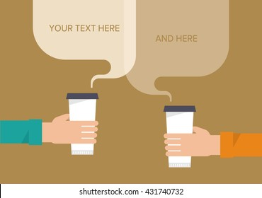 People are holding a paper cups of coffee. Communication concept. Template for your text, bubbles speech. Isolated vector illustration flat design.