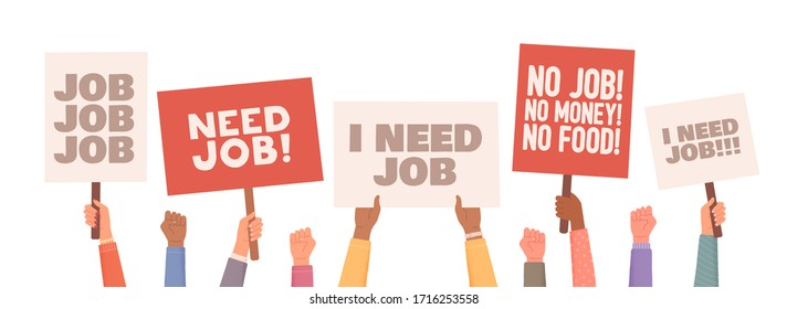 People protest. Unemployed people holding protest signs and asking for jobs. Hands holding posters. People with posters protest. Unemployment caused by COVID-19 pandemic. Vector illustration