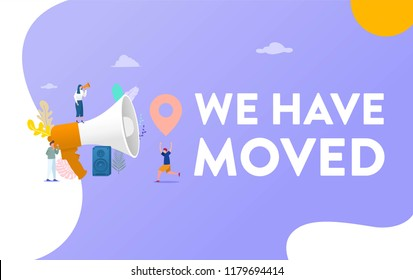people shout on megaphone with we have moved word, chane address vector illustration concept,   can use for, landing page, template, ui, web, mobile app, poster, banner, flyer