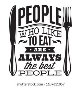 People who love to eat kitchen typography retro poster. Food related modern lettering quote. Cooking wall art print.