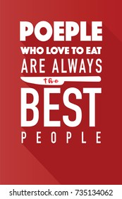 People Who love to eat  typography kitchen poster. Spoon Fork with food related quote. Wall art cooking print. Vector vintage illustration.