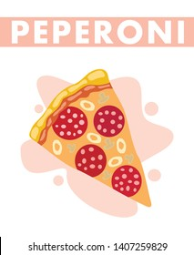 Pepperoni Pizza Slice Flat Vector Illustration. Classic Italian Dish with Name. Salami, Olives, Champignons, Mozzarella Flavours. Pastry with Cheese, Meat and Mushrooms. Family Bakery Menu