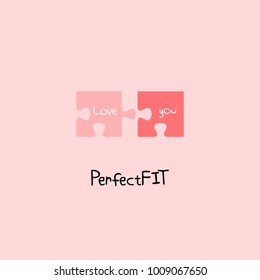 Perfect fit. Love you letting on two pieces of puzzles. Cute quote design, t-shirt; poster; card print; a love pun; a cute love saying; doodle; cartoon; kids style; a puzzle