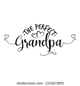 The perfect Grandpa. - funny vector quotes. Good for Father's day gift or scrap booking, posters, textiles, gifts.