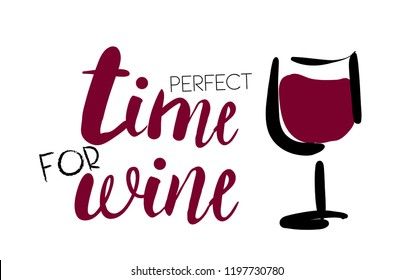Perfect time for wine. Print for card, phone case, massage, poster, clothes, textile, fabric, t-shirt.