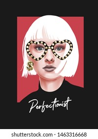 perfectionist slogan with girl in fashion glasses illustration