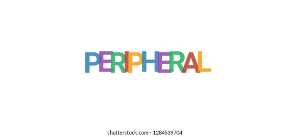 """Peripheral word concept. Colorful """"Peripheral"""" on white background. Use for cover, banner, blog."""