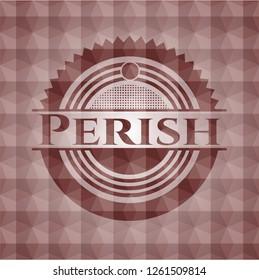 Perish red badge with geometric background. Seamless.