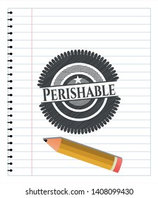 Perishable emblem draw with pencil effect. Vector Illustration. Detailed.