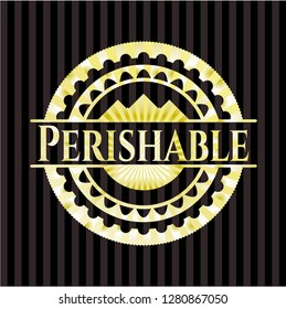 Perishable gold emblem or badge