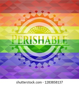 Perishable on mosaic background with the colors of the LGBT flag