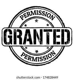 Permission granted grunge rubber stamp on white, vector illustration