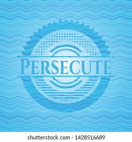 Persecute light blue water wave badge background. Vector Illustration. Detailed.