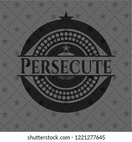 Persecute realistic black emblem