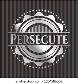 Persecute silvery shiny badge