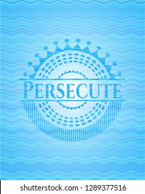 Persecute water wave concept badge.