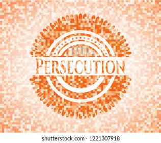 Persecution abstract orange mosaic emblem