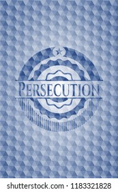 Persecution blue emblem with geometric pattern.