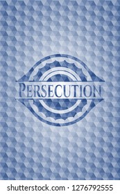 Persecution blue emblem with geometric pattern.