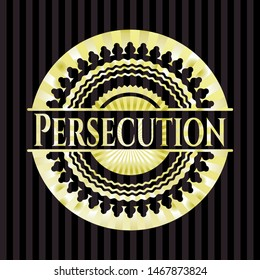 Persecution golden badge. Vector Illustration. Detailed.
