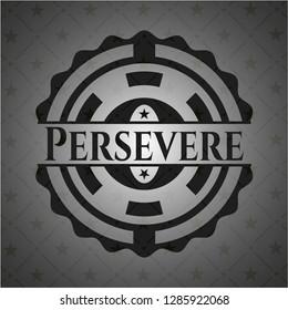 Persevere retro style black emblem
