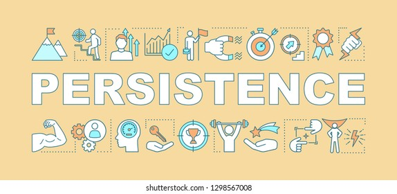 Persistence word concepts banner. Goal achieving. Skill improvement and personal growth. Purposefulness. Achievements. Isolated lettering typography with linear icons. Vector outline illustration