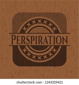 Perspiration vintage wooden emblem