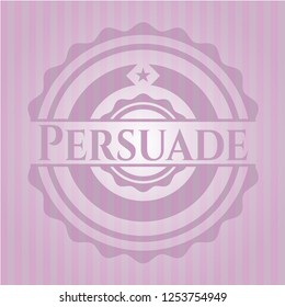 Persuade badge with pink background