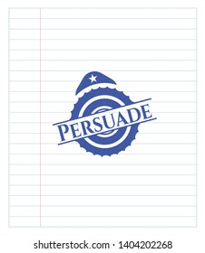 Persuade draw (pen strokes). Blue ink. Vector Illustration. Detailed.
