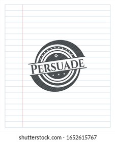 Persuade drawn in pencil. Vector Illustration. Detailed.
