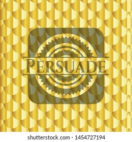 Persuade golden badge or emblem. Scales pattern. Vector Illustration. Detailed.