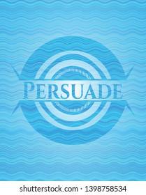 Persuade light blue water emblem. Vector Illustration. Detailed.