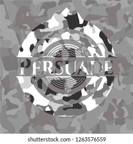 Persuade on grey camouflage texture