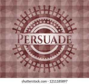Persuade red emblem with geometric background. Seamless.