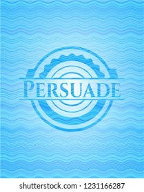 Persuade water wave representation style badge.