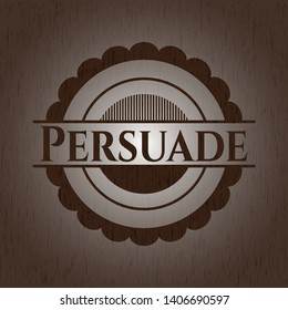 Persuade wood icon or emblem. Vector Illustration.
