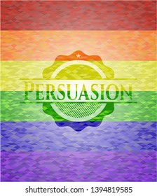 Persuasion on mosaic background with the colors of the LGBT flag