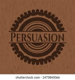 Persuasion retro wooden emblem. Vector Illustration.