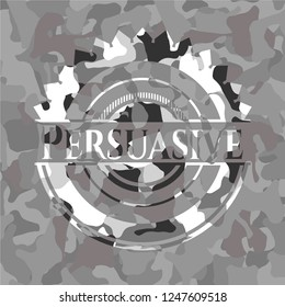 Persuasive on grey camouflage pattern