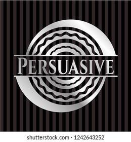 Persuasive silver badge or emblem