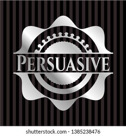 Persuasive silver badge or emblem. Vector Illustration. Mosaic.