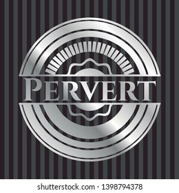 Pervert silver emblem or badge. Vector Illustration. Mosaic.